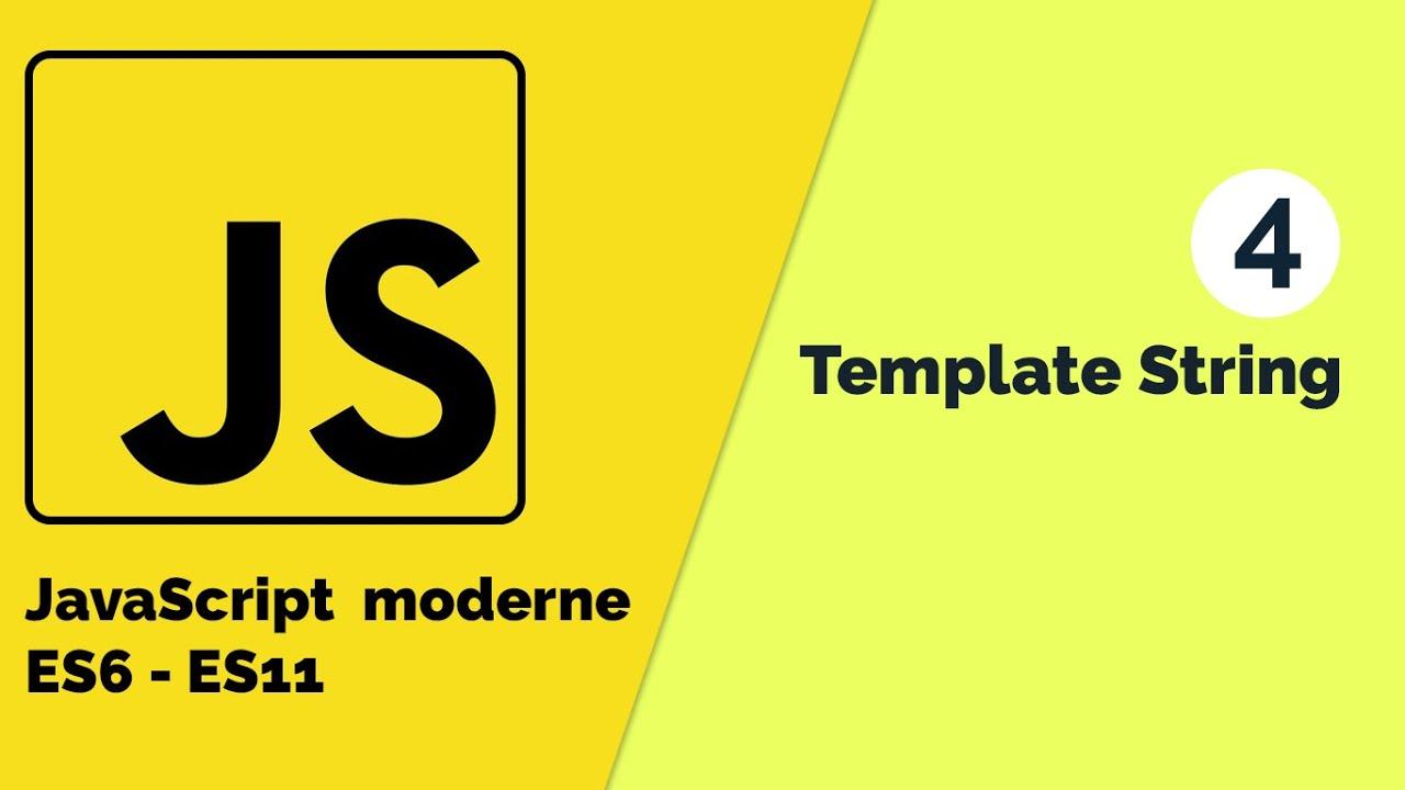 JavaScript Moderne - Comment faire usage de template String