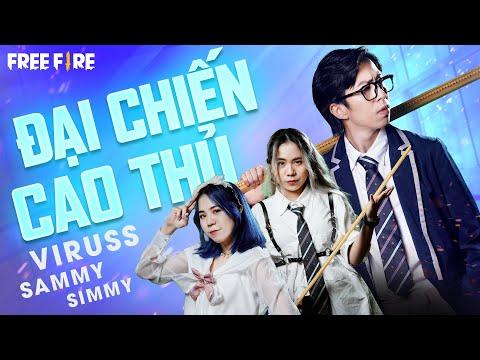 [Official] Phim Học Đường|Đại Chiến Cao Thủ| Garena Free Fire Vietnam @ViruSs @Mèo Simmy @Sammy Đào