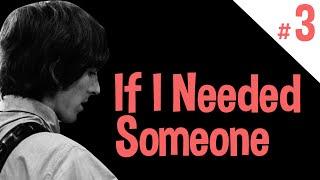 Por Dentro da Canção | IF I NEEDED SOMEONE