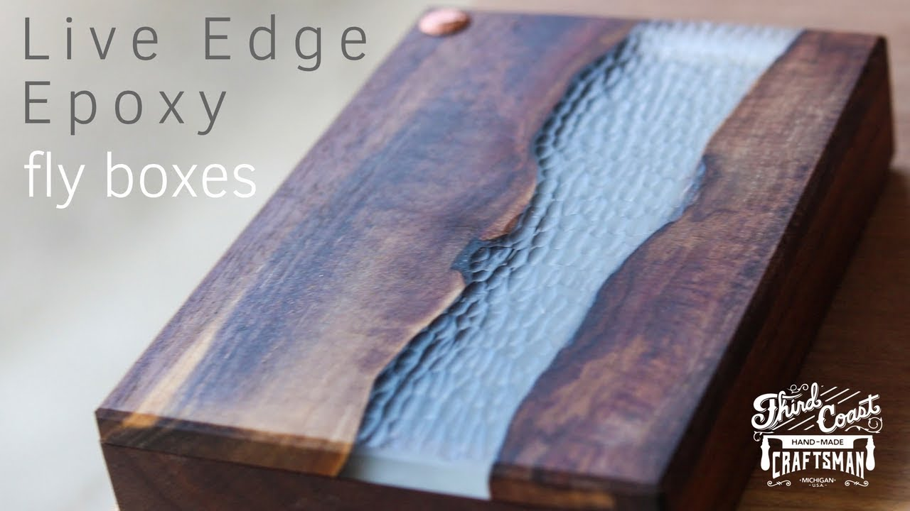 Live Edge Epoxy River Fly Boxes Woodworking Fly