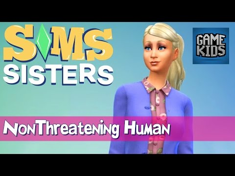 Creating NonThreatening Human - Sims Sisters