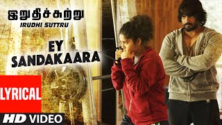 "Ey Sandakaara Lyrical Video Song || ""Irudhi Suttru"" 