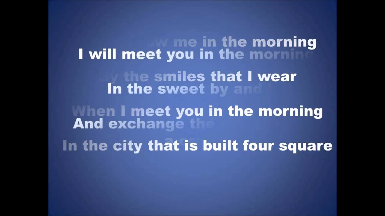 Wailin4him Ill Meet You In The Morning Youtube