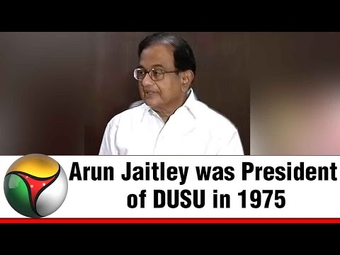 Arun Jaitley was President of DUSU in 1975: P Chidambaram