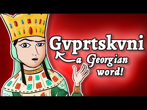 Gvprtskvni - How Is This Even A Word, Georgian!?