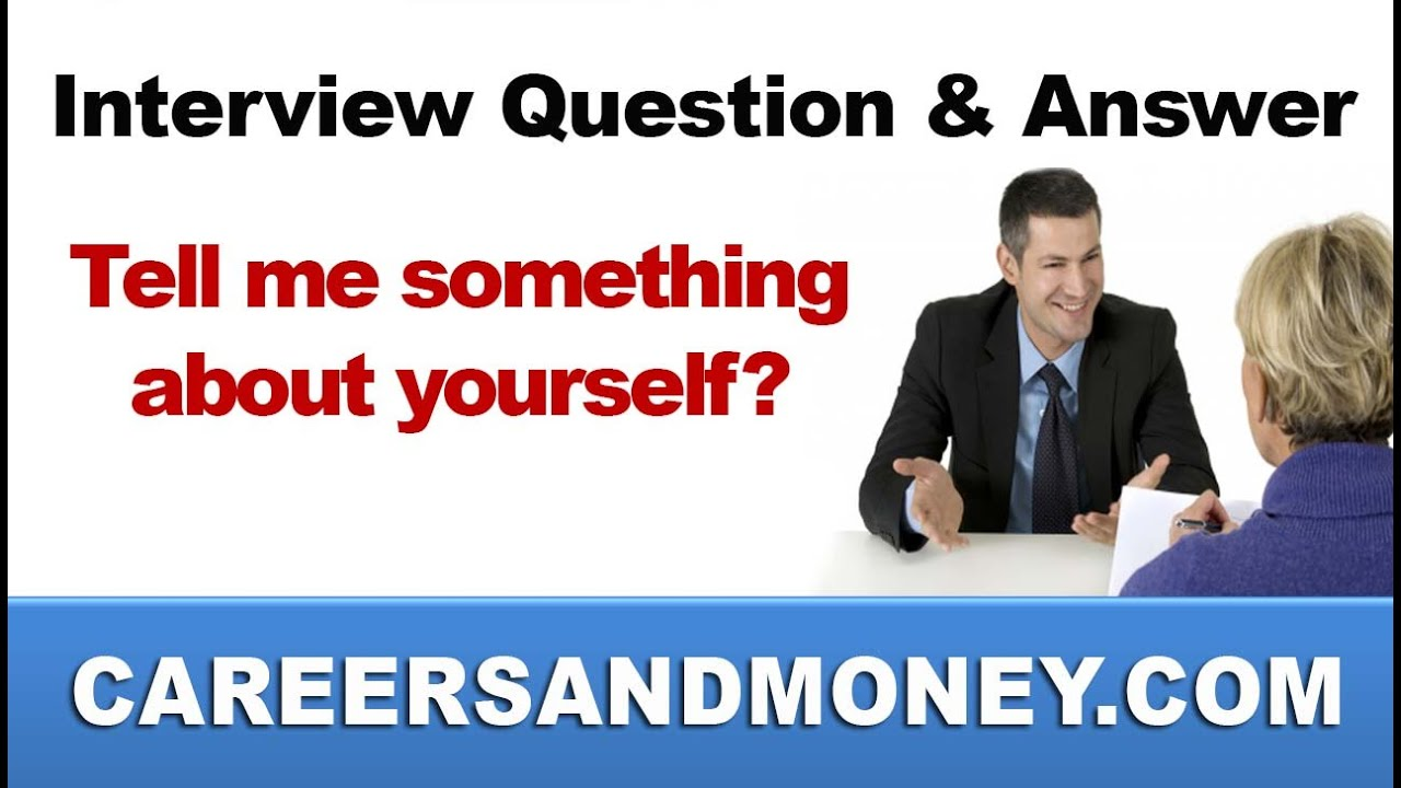 interview question and answer tell me something about yourself interview question and answer tell me something about yourself