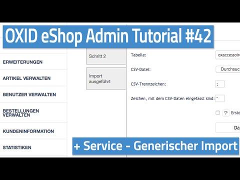 Oxid eShop Admin Tutorial #42 - Service - Generischer Import