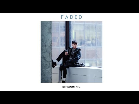 Brandon Mig - Faded (Official Audio)