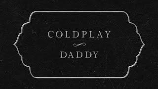 Coldplay - Daddy | 1 HOUR MUSIC LOOP