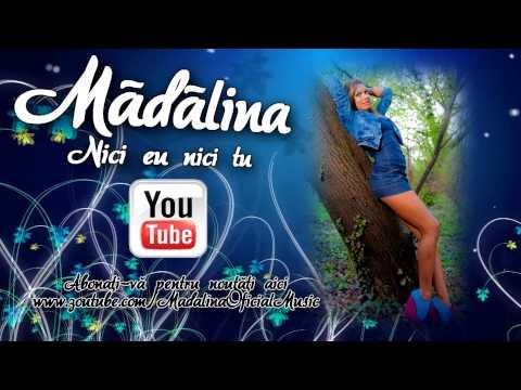 Madalina - Nici tu nici eu