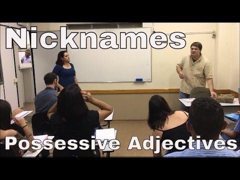 Nicknames and Possessive Adjectives [Lesson Six]