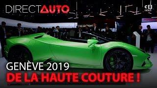 GENÈVE 2019 : LE RENDEZ-VOUS DE L'AUTOMOBILE HAUTE COUTURE !