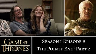 Game of Thrones S01E08 PART 2 The Pointy End REACTION