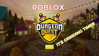 Let's play Roblox! Dungeon Quest! Let's Grind!
