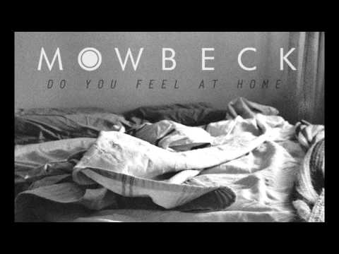 Mowbeck - Do You Feel at Home