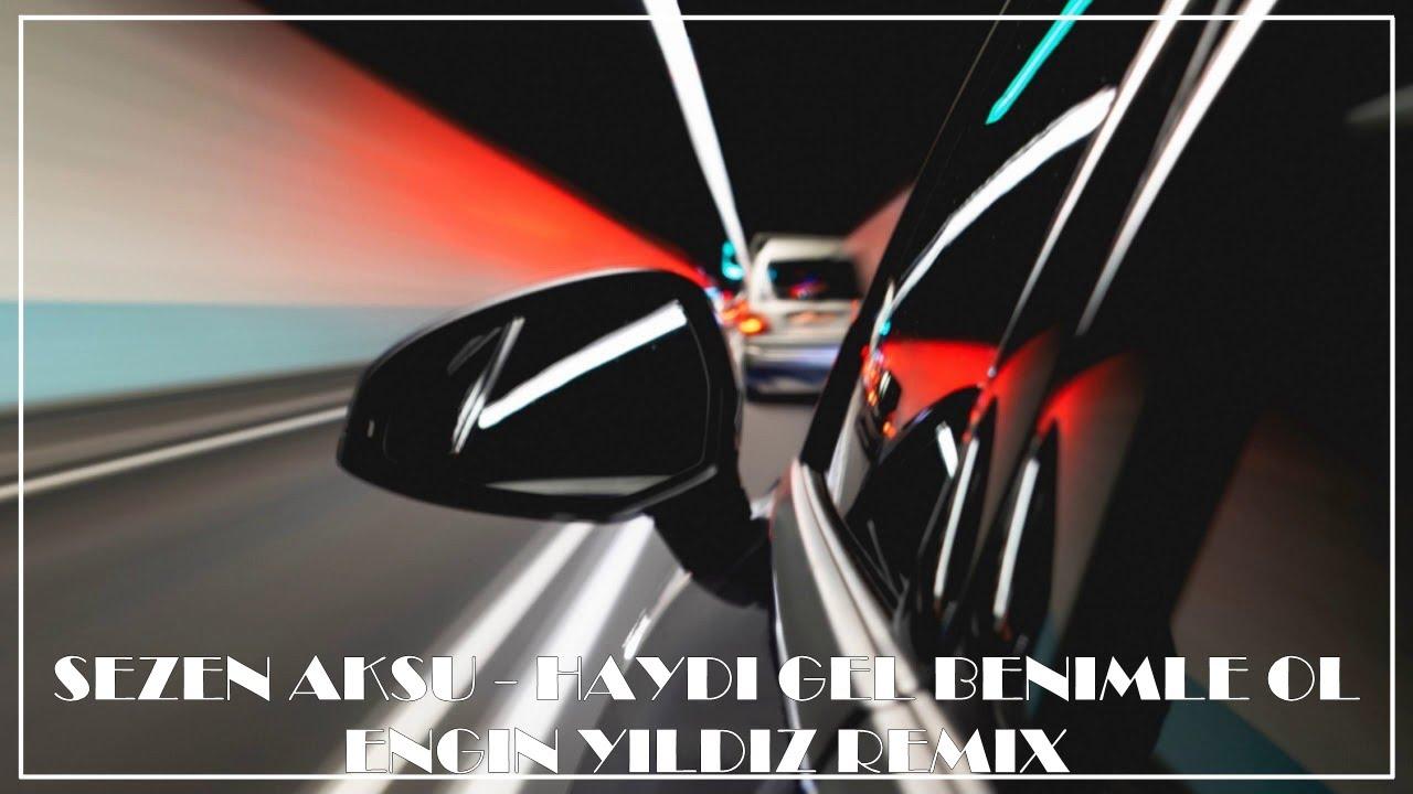 Sezen Aksu - Haydi Gel Benimle Ol (Engin Yıldız Remix)