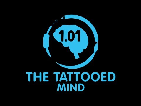The Tattooed Mind 1.01 - Episode 1 - The Introduction