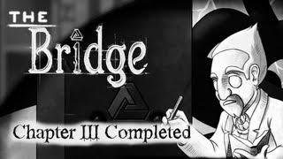 The Bridge Walkthrough Chapter 3 [PC] [Inversion, Timepiece, Aftermath, Antique, Corridor, Garden]