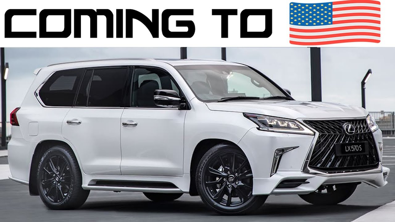 2020 Lexus Lx 570s Is Coming To America