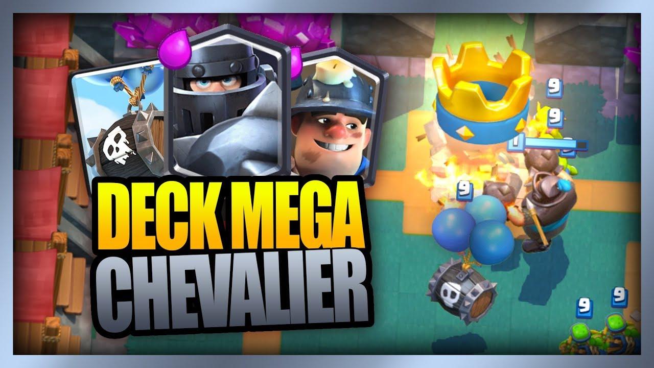 Le Meilleur Deck Du Moment Mega Chevalier Clash Royale Youtube