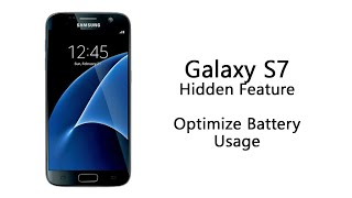 Galaxy S7 Hidden Feature | Optimize Battery Usage