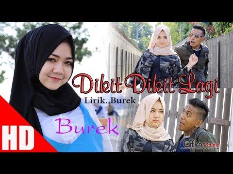 BUREK KW - DIKIT DIKIT LAGI ( House Mix Dikit-Dikit lagi ) HD Video Quality 2017