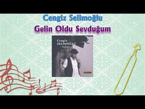 Cengiz Selimoğlu - Gelin Oldu Sevduğum