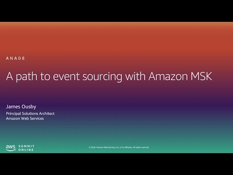 A Path to Event Sourcing With Amazon MSK - Level 300 (United States)