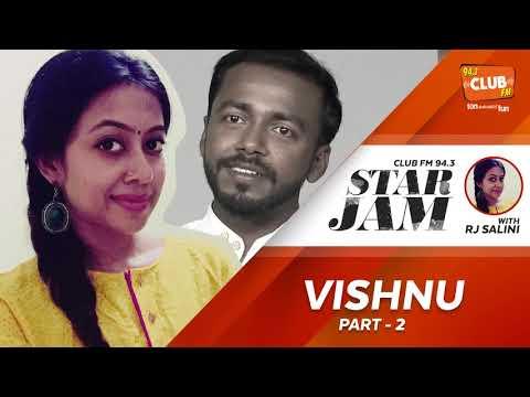 Vishnu(Part 2) - Star Jam with RJ Salini - CLUB FM 94.3