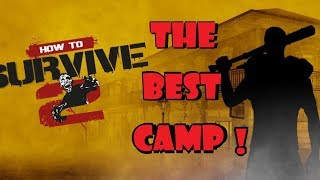 THE BEST CAMP LOCATION !!! How To Survive 2
