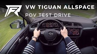 2018 Volkswagen Tiguan Allspace 1.4 TSI - POV Test Drive (no talking, pure driving)