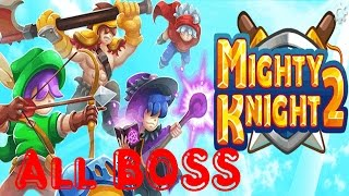 Mighty Knight All Boss