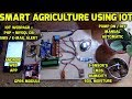 Smart Agriculture Using IOT