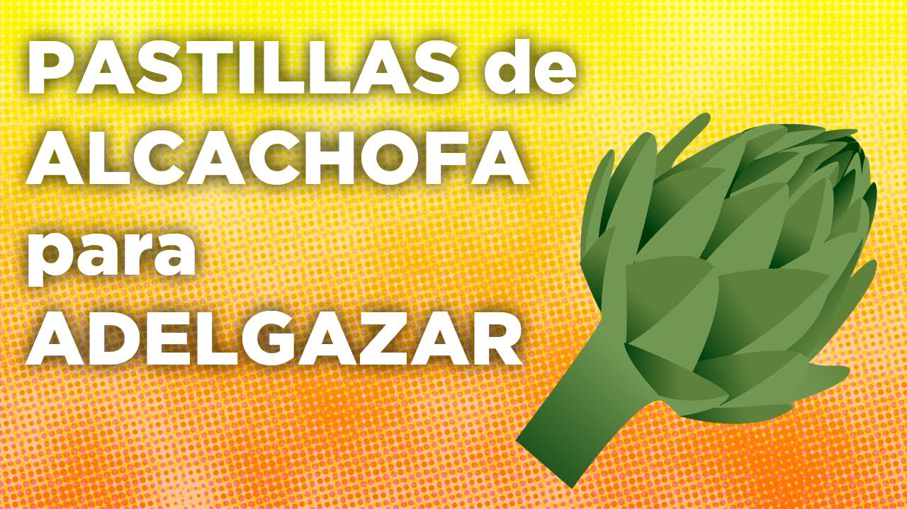 Pastillas de alcachofa para adelgazar - YouTube