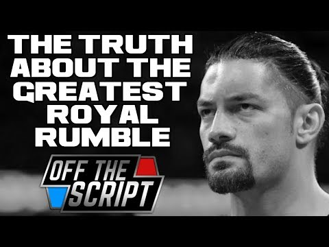 THE TRUTH Behind Brock Lesnar, Roman Reigns & The GREATEST ROYAL RUMBLE | Off The Script 217 Part 1