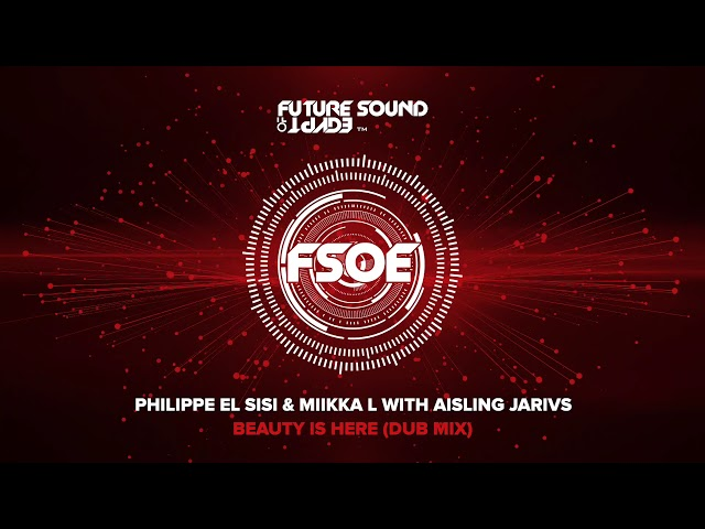 Philippe El Sisi & Miikka L with Aisling Jarvis - Beauty Is Here (Dub Mix)