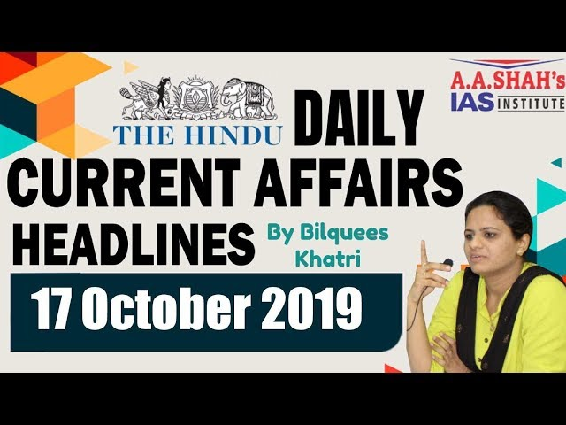 IAS Daily #CurrentAffairs2019 | The Hindu Analysis by Mrs Bilquees Khatri (17 October 2019)