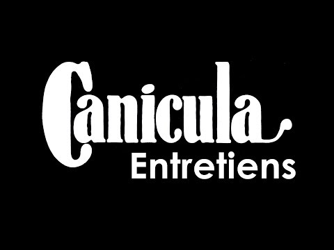 CANICULA, entretiens (st - fr)