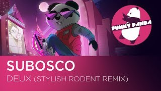 Subosco - Deux (Stylish Rodent Remix)