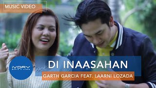 Garth Garcia - Di Inaasahan feat. Laarni Lozada (Official Music Video)
