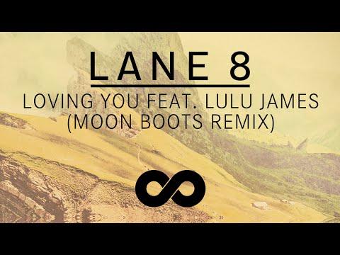 Lane 8 - Loving You feat. Lulu James (Moon Boots Remix)