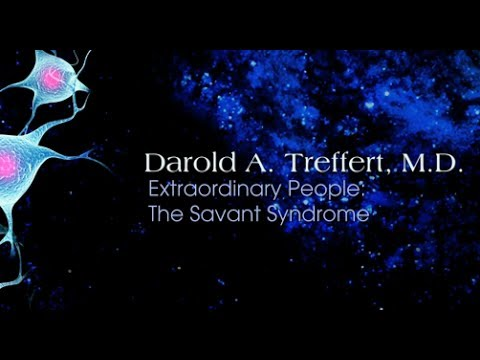 Extraordinary People: The Savant Syndrome - Darold A. Treffert, M.D.