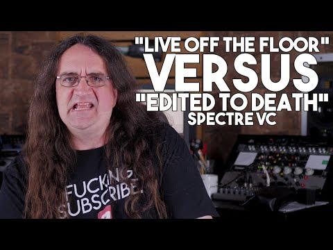 LIVE off the floor VS. Edited TO DEATH!  |  Spectre VC