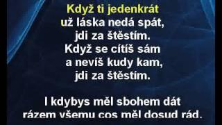 Karel Gott - Jdi za štěstím ( live 2010 ) (karaoke z www.karaoke-zabava.cz)