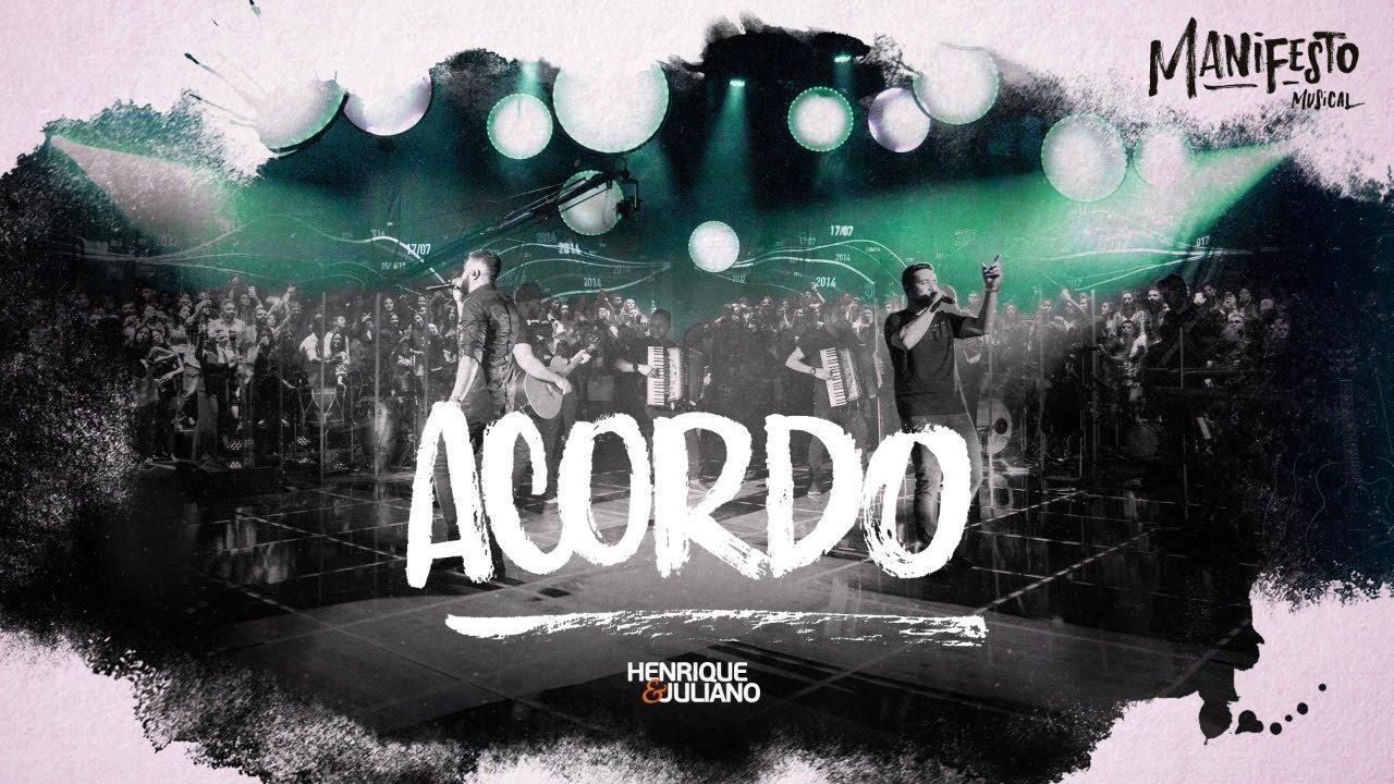 Henrique e Juliano  - ACORDO - DVD Manifesto Musical