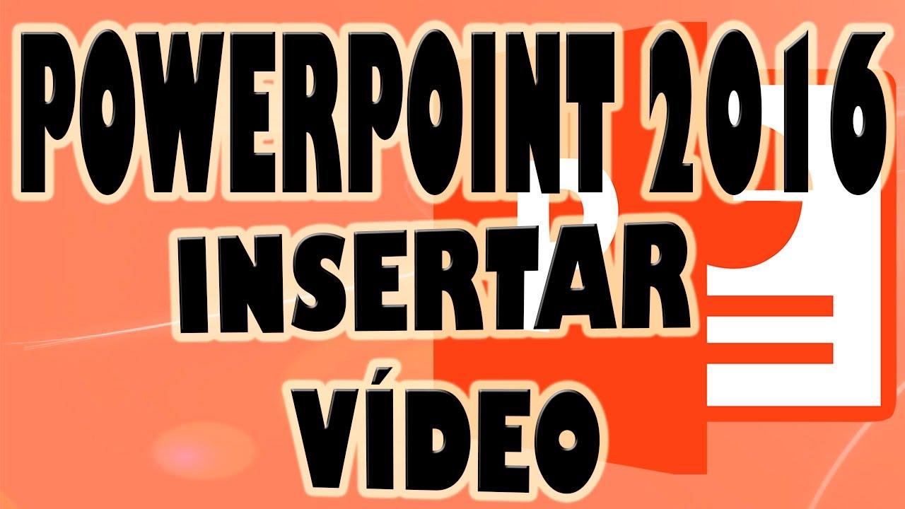 POWERPOINT 2016: Insertar Vídeo en Presentación de Powerpoint.