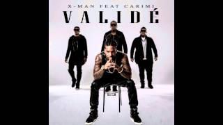 X-MAN feat CARIMI - Validé - Audio