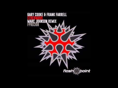 Gary Cooke & Frank Farrell - Etherwave (Marc Johnson Remix) [FlashPoint Records]