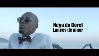 """NEGO DO BOREL """" Lances de Amor..."""