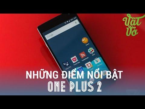 Vật Vờ| Các tính năng nổi bật trên One Plus 2: Snapdragon 810 không nóng, cảm ứng vân tay tốt nhất
